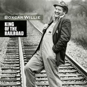 King Of The Railroad, Boxcar Willie