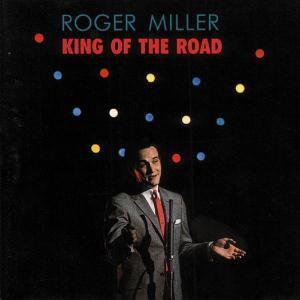 King Of The Road, Roger Miller