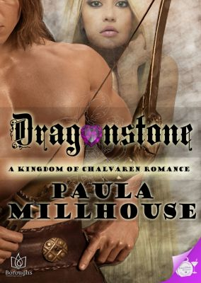 Kingdom of Chalvaren: Dragonstone: A Kingdom of Chalvaren Romance, Paula Millhouse
