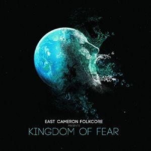 Kingdom Of Fear (Vinyl), East Cameron Folkcore