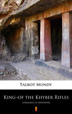 King–of the Khyber Rifles, Talbot Mundy