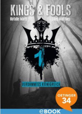 Kings & Fools Band 1: Verdammtes Königreich, Silas Matthes, Natalie Matt