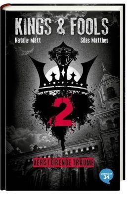 Kings & Fools Band 2: Verstörende Träume, Natalie Matt, Silas Matthes