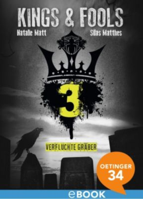 Kings & Fools Band 3: Verfluchte Gräber, Silas Matthes, Natalie Matt