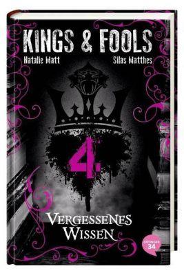 Kings & Fools Band 4: Vergessenes Wissen, Natalie Matt, Silas Matthes