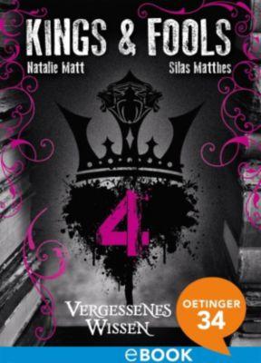 Kings & Fools Band 4: Vergessenes Wissen, Silas Matthes, Natalie Matt