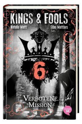 Kings & Fools Band 6: Verbotene Mission, Natalie Matt, Silas Matthes