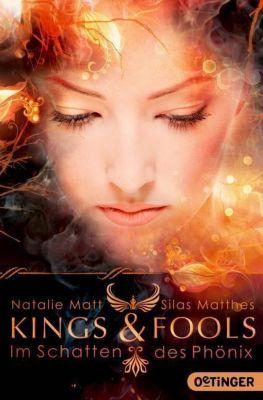 Kings & Fools. Im Schatten des Phoenix, Natalie Matt, Silas Matthes