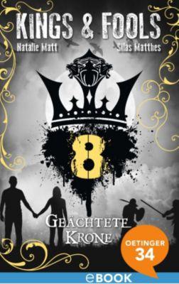 Kings & Fools: Kings & Fools. Geächtete Krone, Silas Matthes, Natalie Matt