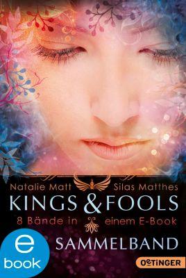 Kings & Fools: Kings & Fools. Sammelband, Silas Matthes, Natalie Matt