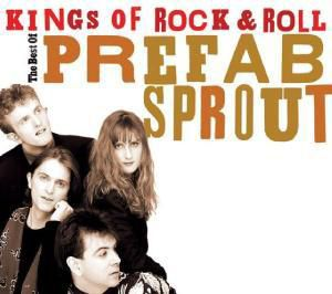 Kings Of Rock & Roll, Prefab Sprout