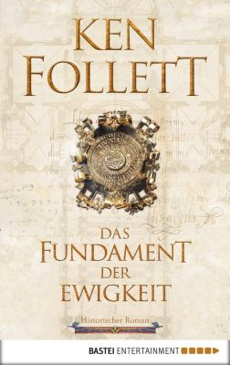 Kingsbridge-Roman: Das Fundament der Ewigkeit, Ken Follett