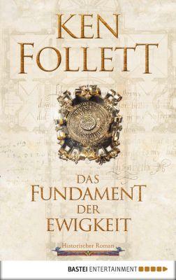 Kingsbridge-Roman: Das Fundament der Ewigkeit, Ken Follett