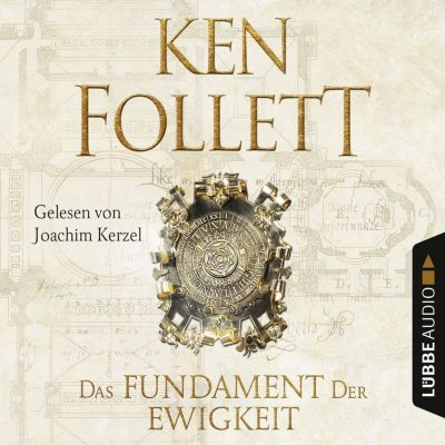 Kingsbridge-Roman: Das Fundament der Ewigkeit - Kingsbridge-Roman 3 (Gekürzt), Ken Follett