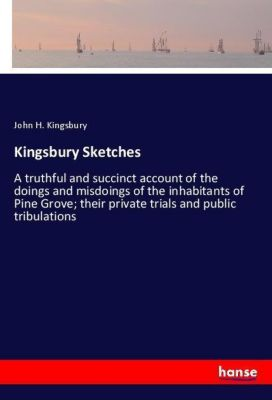 Kingsbury Sketches, John H. Kingsbury