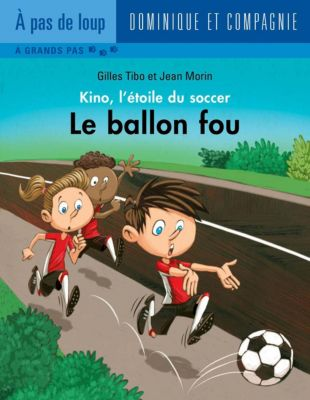 Kino, l'étoile du soccer: Le ballon fou, Gilles Tibo