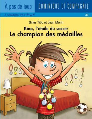 Kino, l'étoile du soccer: Le champion des médailles, Gilles Tibo