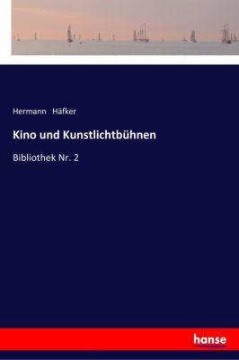 Kino und Kunstlichtbühnen - Hermann Häfker pdf epub