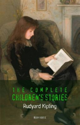 Kipling, Rudyard: The Complete Children's Stories, Rudyard Kipling
