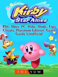 Kirby Star Allies, Nintendo Switch, Gameplay, Multiplayer, Tips, Cheats, Game Guide Unofficial, The Yuw