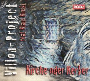 Kirche Oder Kerker, Klaus Villon-Project Feat. Kinski