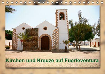 Kirchen und Kreuze auf Fuerteventura (Tischkalender 2019 DIN A5 quer), Thomas Heizmann - bildkunschd