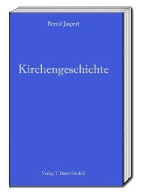 Kirchengeschichte, Bernd Jaspert