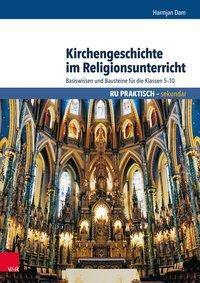 Kirchengeschichte im Religionsunterricht, Harmjan Dam
