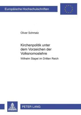 Kirchenpolitik unter dem Vorzeichen der Volksnomoslehre, Oliver Schmalz