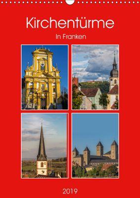 Kirchentürme in Franken (Wandkalender 2019 DIN A3 hoch), Hans Will