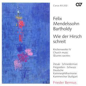 Kirchenwerke Vol. 4 (Wie der Hirsch schreit), Felix Mendelssohn Bartholdy