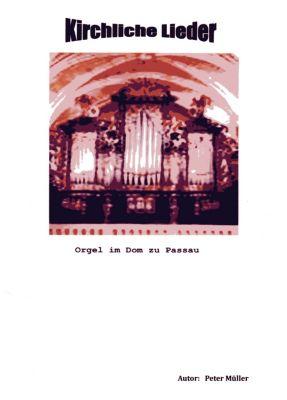Kirchliche Lieder, Peter Müller
