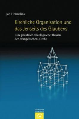 Kirchliche Organisation und das Jenseits des Glaubens, Jan Hermelink