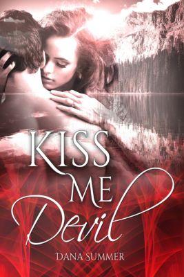 Kiss me, Devil, Dana Summer