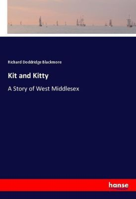 Kit and Kitty, Richard Doddridge Blackmore