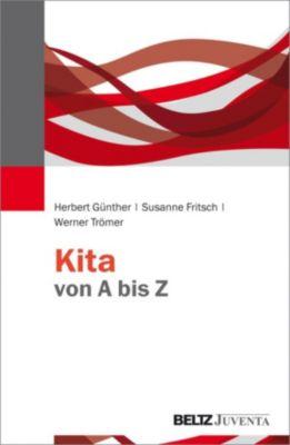 Kita von A bis Z, Herbert Günther, Susanne Fritsch, Werner Trömer