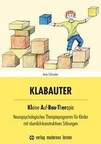 KLABAUTER - Kleine Auf-Bau-Therapie, m. CD-ROM - Anne Schroeder  