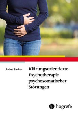 Klärungsorientierte Psychotherapie psychosomatischer Störungen, Rainer Sachse