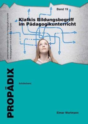 Klafkis Bildungsbegriff im Pädagogikunterricht - Schülerband, Elmar Wortmann