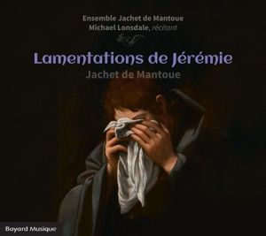 Klagelieder Jeremias, Michael Lonsdale, Ensemble Jachet De Mantoue