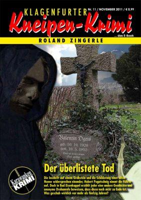 Klagenfurter Kneipen-Krimi: Der überlistete Tod, Roland Zingerle