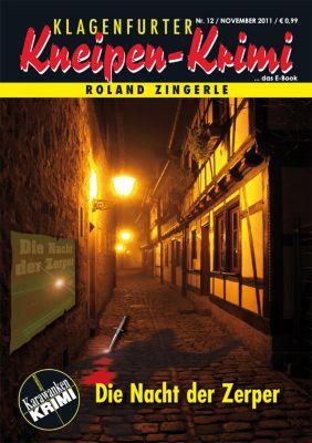 Klagenfurter Kneipen-Krimi: Die Nacht der Zerper, Roland Zingerle