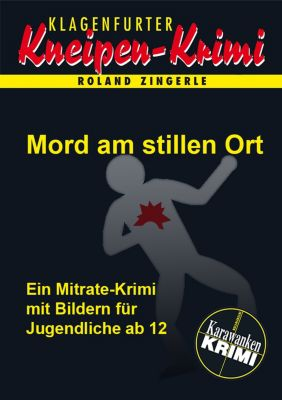 Klagenfurter Kneipen-Krimi: Mord am stillen Ort, Roland Zingerle