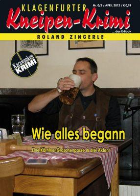 Klagenfurter Kneipen-Krimi: Wie alles begann, Roland Zingerle