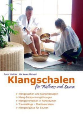 Klangschalen für Wellness und Sauna, David Lindner, Uta K. Mempel