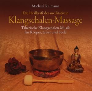Klangschalen-Massage, Michael Reimann