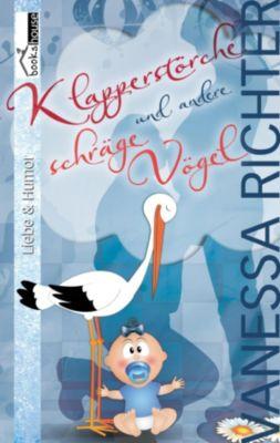 Klapperstörche und andere schräge Vögel, Vanessa Richter