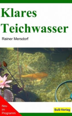 Klares teichwasser ebook jetzt bei als download for Teichwasser