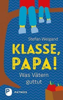 Klasse, Papa!, Stefan Weigand