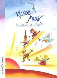 Klasse(n) Musik, Schülerheft m. Audio-CD, Michael Diedrich